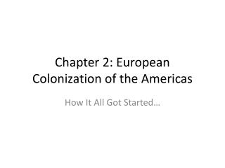 Chapter 2: European Colonization of the Americas