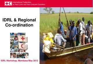 IDRL & Regional Co-ordination