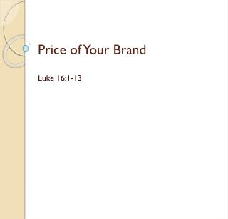 Price of Your Brand