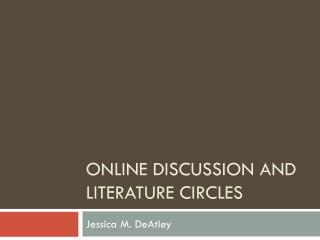 Online Discussion and Literature Circles