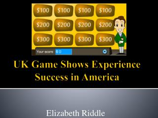UK Game Shows Experience Success in America