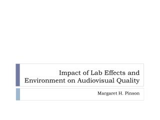 Impact of Lab Effects and Environment on Audiovisual Quality