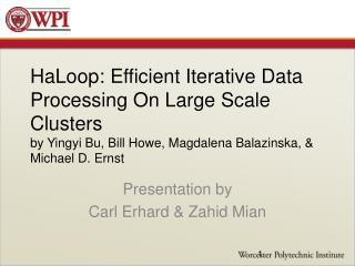 Presentation by  Carl Erhard & Zahid Mian