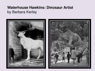 Waterhouse Hawkins: Dinosaur Artist by Barbara Kerley