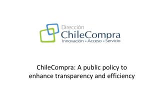 ChileCompra: A public policy to enhance transparency and efficiency