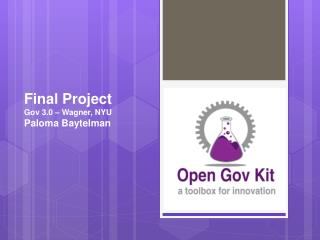 Final Project Gov 3.0 – Wagner, NYU Paloma Baytelman