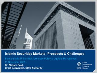 Islamic Securities Markets: Prospects  Challenges