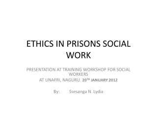 ETHICS IN PRISONS SOCIAL WORK