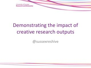 Demonstrating the impact of creative research outputs