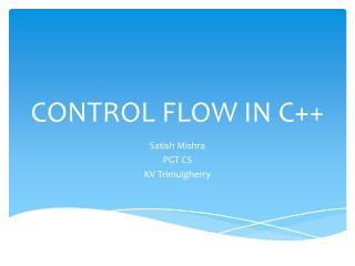 CONTROL FLOW IN C++
