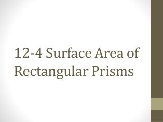12-4 Surface Area of Rectangular Prisms