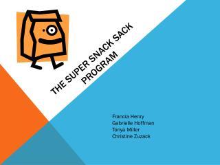 The Super snack sack program