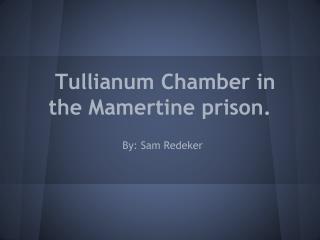 Tullianum Chamber in the Mamertine prison.