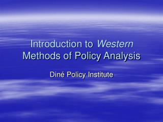 Introduction to Western Methods of Policy Analysis
