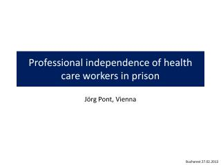 Professional  independence of  health  care  workers  in prison