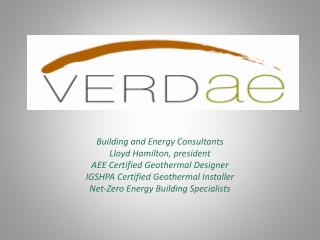 Building and Energy Consultants Lloyd Hamilton,  president AEE  Certified Geothermal Designer