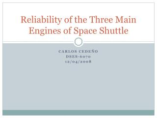 Reliability of the Three Main Engines of Space Shuttle