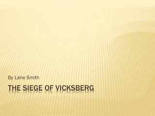 The Siege Of  Vicksberg