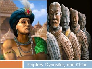Empires, Dynasties, and China