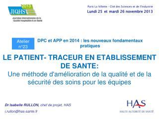 Dr Isabelle RULLON,  chef de projet, HAS  i.rullon@has-sante.fr