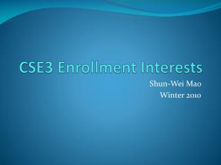 CSE3 Enrollment Interests