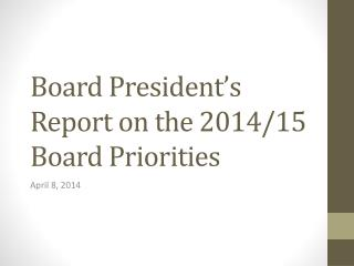 Board President's Report on the 2014/15 Board Priorities