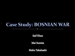 Case Study: BOSNIAN WAR