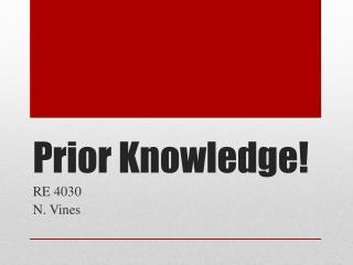 Prior Knowledge!