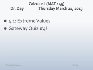 Calculus I (MAT 145) Dr. Day		Thursday March 21, 2013