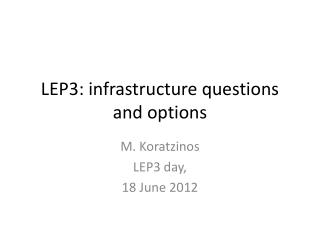 LEP3: infrastructure questions and options