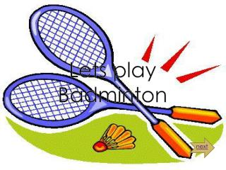 Lets play Badminton