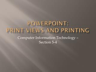 PowerPoint: Print views and printing