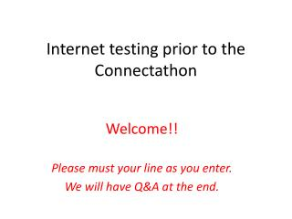 Internet testing prior to the Connectathon