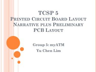TCSP 5 Printed Circuit Board Layout Narrative plus Preliminary PCB Layout