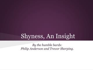 Shyness, An Insight