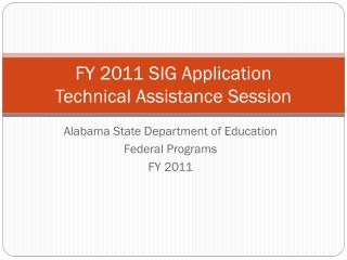 FY 2011 SIG Application Technical Assistance Session