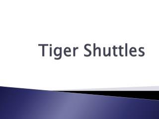 Tiger Shuttles