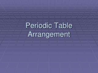 Periodic Table Arrangement