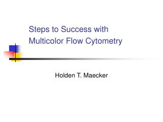 Steps to Success with Multicolor Flow Cytometry