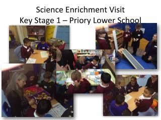 Science Enrichment Visit Key Stage 1 – Priory Lower School