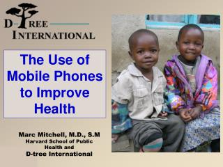 The Use of Mobile Phones to Improve Health