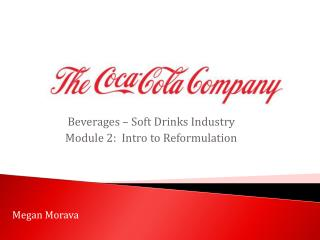 Beverages – Soft Drinks Industry Module 2:  Intro to Reformulation