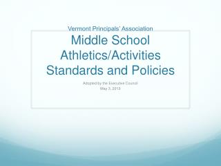 Vermont Principals' Association Middle School  Athletics/Activities Standards and Policies