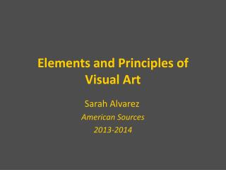 Elements and Principles of  Visual Art