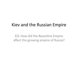 Kiev and the  Russian Empire