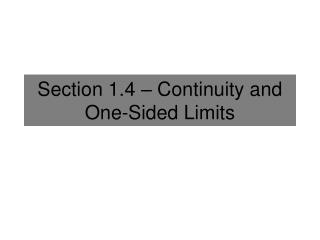Section 1.4 – Continuity and One-Sided Limits