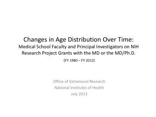 Office of Extramural Research National Institutes of Health  July 2013