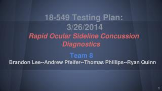 18-549 Testing Plan:  3/26/2014 Rapid Ocular Sideline Concussion Diagnostics
