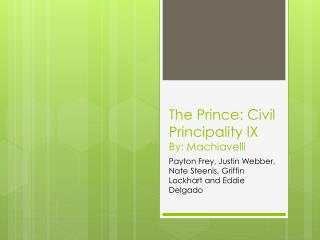 The Prince: Civil Principality IX  By: Machiavelli