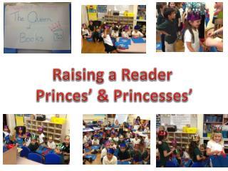 Raising a Reader  Princes' & Princesses'